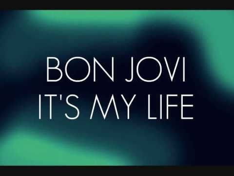 ITS MY LIFE  BON JOVI; LYRICS