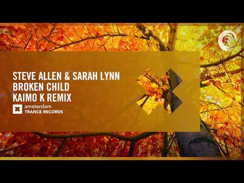 VOCAL TRANCE: Steve Allen & Sarah Lynn - Broken Child (Kaimo K Remix) + LYRICS