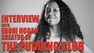 The Pudding Club || Interview with Screenwriter Eboni Hogan