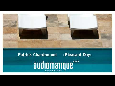 Patrick Chardronnet: Pleasant Day