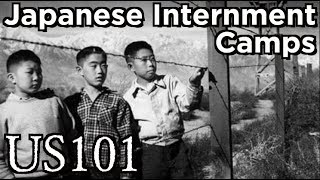 The Japanese Internment Camps of World War II - US 101