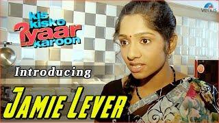 Kis Kisko Pyaar Karoon | Behind The Scenes | Introducing Jamie Lever