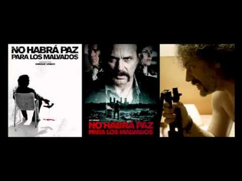 NO HABRÁ PAZ PARA LOS MALVADOS. Trailer