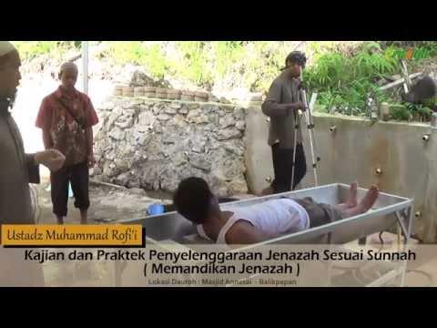 Ust. Muhammad Rofi'i - Praktek Penyelenggaraan Jenazah Sesuai Sunnah (Proses Memandikan)