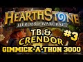 TB and Crendor's Hearthstone Gimmick-a-thon 3000 - Episode 3