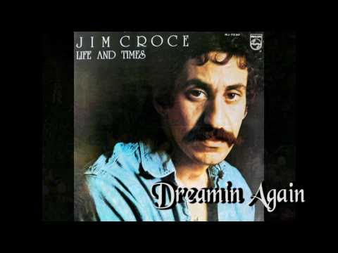 Jim Croce - Dreamin Again (1973)