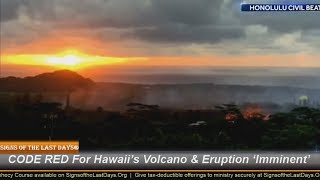 CODE RED For Hawaii's Volcano & Eruption 'Imminent'
