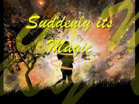 Suddenly Its Magic W  Lyrics video