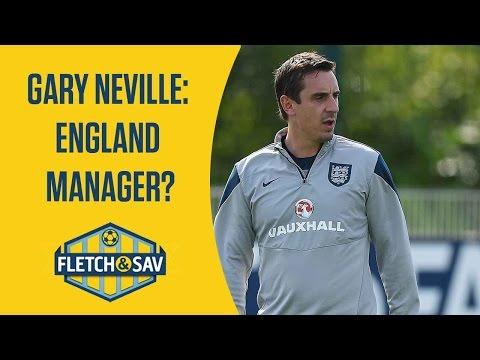 Fletch and Sav Debate | Gary Neville the next England Manager?