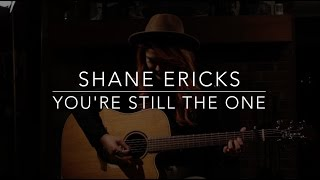 Download Lagu Shane Ericks - You're Still The One Gratis STAFABAND