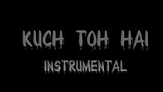Kuch Toh Hai Instrumental and Lyrics | Do Lafzon Ki Kahani |