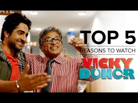 Top 5 Reasons To Watch Vicky Donor | Ayushmann Khurrana, Yami Gautam & Annu Kapoor