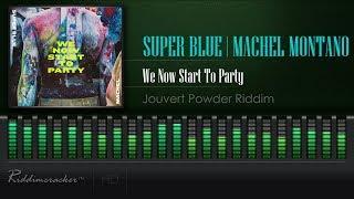 Super Blue X Machel Montano We Now Start To Party Jouvert Power Riddim 2019 Soca Hd