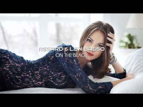 Regard & Lew Basso - On The Beach ( Original Mix )