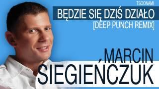 Marcin Siegieńczuk - Będzie się dziś działo [Deep Punch Remix]