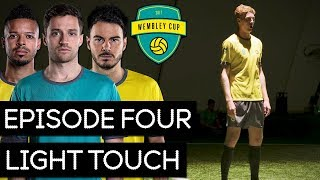 LIGHT TOUCH! - WEMBLEY CUP 2017 #4