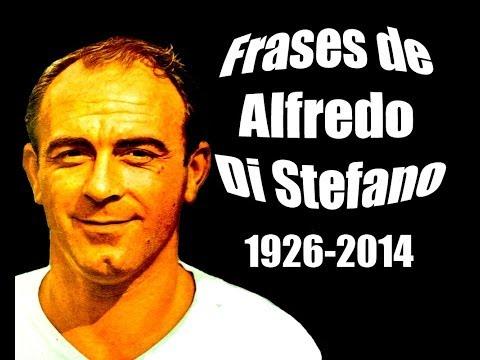 Frases Celebres: Alfredo Di Stefano