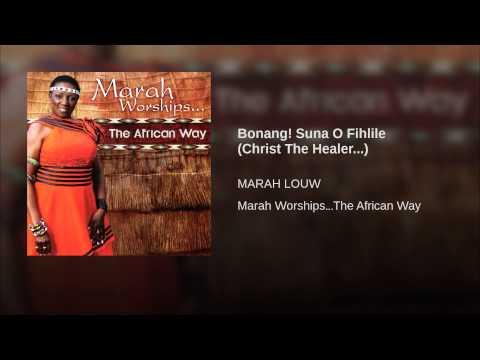 Bonang! Suna O Fihlile (christ The Healer...) video