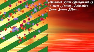 Animated River & Flower Falling Green Screen Effect || Full HD 1920*1080 60fps || By A S Creation ||