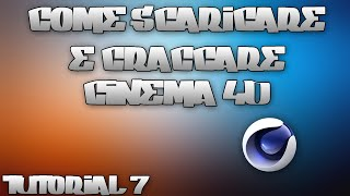 Tutorial #7: Come scaricare e craccare Cinema 4D R14 | ITA 1080p