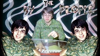 Watch Van Dyke Parks By The People video