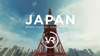 [360°VR] JAPAN - Where tradition meets the future