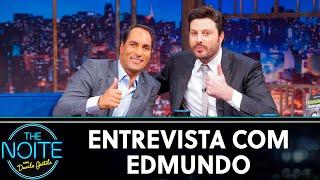 Entrevista com Edmundo | The Noite (10/06/19)
