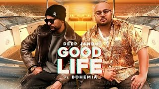 download lagu Good Life - Deep Jandu - Bohemia - Full gratis