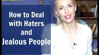 How to Deal with HATERS and Jealous People