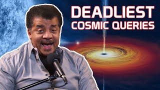 StarTalk Podcast: Neil deGrasse Tyson Answers Your Deadliest Cosmic Queries