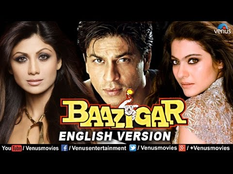 Baazigar - English Version | Shahrukh Khan Movies | Kajol | Shilpa Shetty | Bollywood Full Movies thumbnail