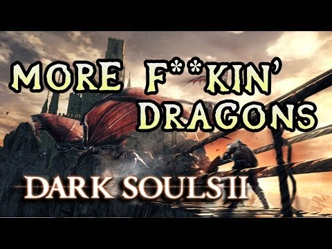 Dark Souls 2 Rage: DRAGON AERIE! (#28)
