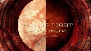 Leading Light - A Sheep's Look, A Wolf's Act