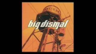 Watch Big Dismal Just The Same video