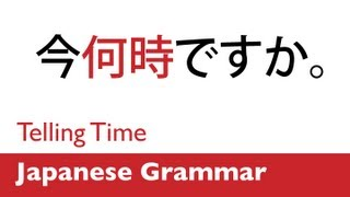 Learn Japanese Grammar - Telling Time in Japanese