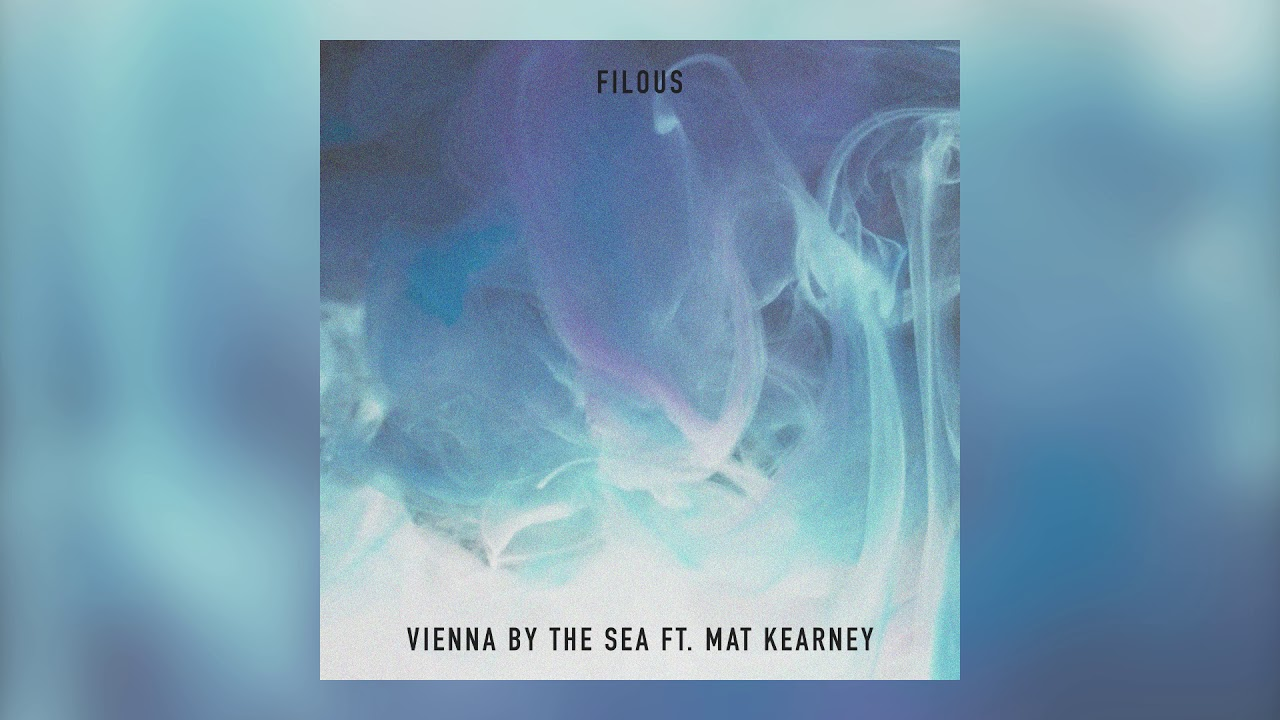 filous - Vienna By The Sea feat. Mat Kearney (Cover Art) [Ultra Music]