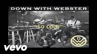 Watch Down With Webster So Cold video