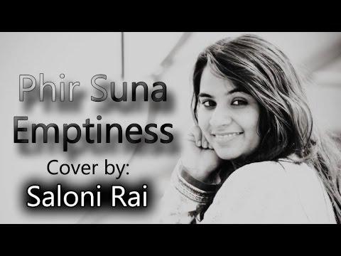 Phir Suna   Emptiness   Female Cover By Saloni Rai