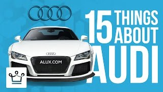 15 Things You Didn't Know About AUDI