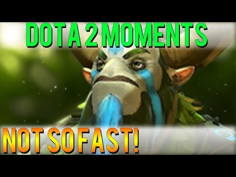 Dota 2 Moments - Not so fast!