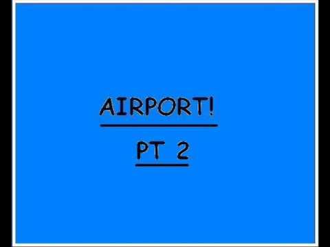 Airport pt2.wmv