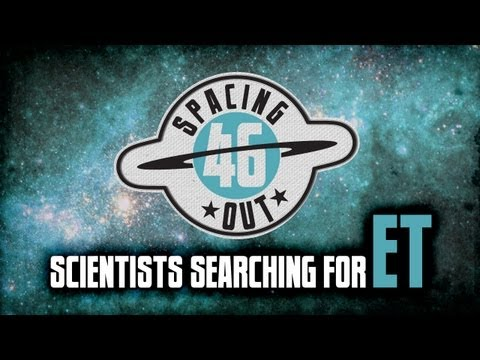 Scientists searching for extraterrestrial life - Spacing Out! Ep. 46