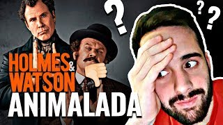 Mala no MALISIMA Lo Peor Del Año.... Holmes & Watson | Critica | Review