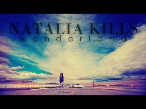 Natalia Kills - Wonderland (FULL SONG)