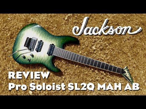 Jackson Pro Soloist SL2Q MAH AB - Review