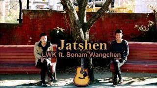 download lagu Jatshen - Lwk Ft. Sonam Wangchen Bhutanese New Latest gratis