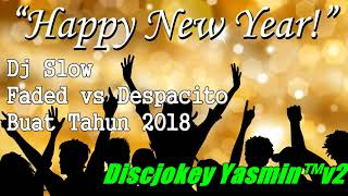 download lagu Dj Slow Bass Faded Vs Despacito Buat Tahun Baru gratis