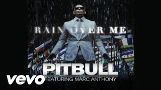 Pitbull - Rain Over Me (Audio) ft. Marc Anthony