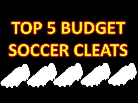 Top 5 Budget Soccer Cleats/Football Boots