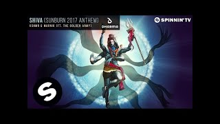 KSHMR & Marnik (ft. The Golden Army) - SHIVA (Sunburn 2017 Anthem)